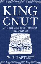 King Cnut & the Viking Conquest of England 1016