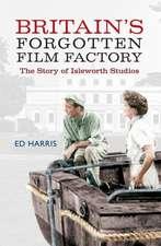 Britain's Forgotten Film Factory