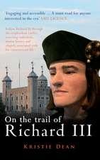 On the Trail of Richard III