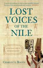 Lost Voices of the Nile:  Everyday Life in Ancient Egypt