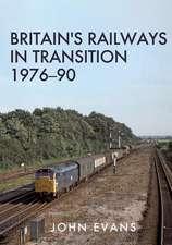 Britain's Railways in Transition 1976-90