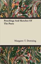 Pencilings And Sketches Of The Poets