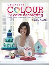 Smith, L: Creative Colour for Cake Decorating