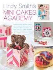 Smith, L: Lindy Smith's Mini Cakes Academy