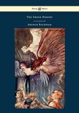 The Greek Heroes - Stories Translated from Niebuhr - Illustrated by Arthur Rackham