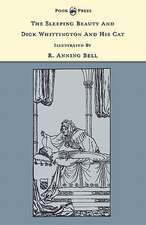 The Sleeping Beauty and Dick Whittington and his Cat - Illustrated by R. Anning Bell (The Banbury Cross Series)