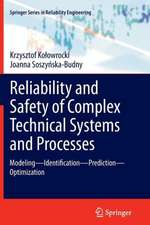 Reliability and Safety of Complex Technical Systems and Processes: Modeling – Identification – Prediction - Optimization