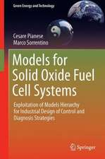 Models for Solid Oxide Fuel Cell Systems: Exploitation of Models Hierarchy for Industrial Design of Control and Diagnosis Strategies