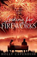 Cavendish, H: Looking for Fireworks