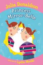 Donaldson, J: Princess Mirror-Belle