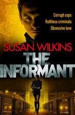 Wilkins, S: The Informant