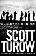 Turow, S: Ordinary Heroes