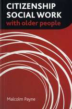 Payne, M: Citizenship social work with older people