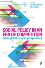 Social Policy in an Era of Competition: From Local to Global Perspectives