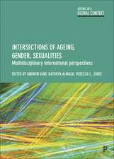 intersections of Ageing, Gender, Sexualities: Multidisciplinary International Perspectives