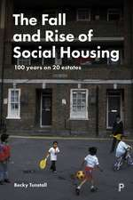 The Fall and Rise of Social Housing: 100 Years on 20 Estates