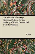 A Collection of Vintage Knitting Patterns for the Making of Smart Dresses and Suits for Women