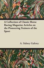 A Collection of Classic Horse Racing Magazine Articles on the Pioneering Trainers of the Sport