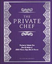 The Private Chef: The Food of Martin Price from the kitchen of HRH Princess Haya Bint Al Hussein