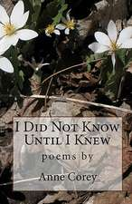 I Did Not Know Until I Knew:  A Discipleship Guide for Individual or Group Study