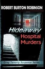 Hideaway Hospital Murders:  Greg Tenorly Suspense Series - Book 2