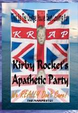 Krap - Kirby Rocket's Apathetic Party:  A 23rd Century Guide for the 21st Century Cynic