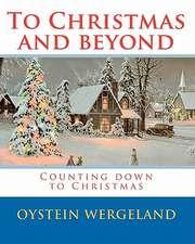 To Christmas and Beyond