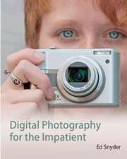 Digital Photography for the Impatient