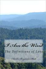 I Am the Wind:  The Definitions of Love