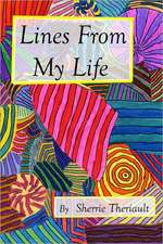 Lines from My Life:  Life After Near-Death