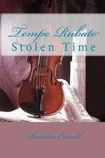 Tempo Rubato:  Stolen Time