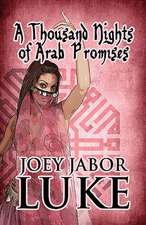 A Thousand Nights of Arab Promises