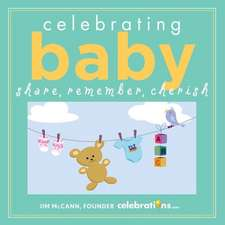 Celebrating Baby:  Share, Remember, Cherish
