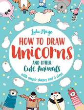 How to Draw Unicorns and Other Cute Creatures with Simple Shapes in 5 Steps
