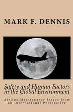 Safety and Human Factors in the Global Environment:  Airline Maintenance Issues from an International Perspective