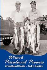 50 Years of Piscatorial Prowess in Southeast Florida:  A Novel about Life and Hope After the Shift