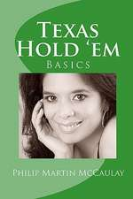 Texas Hold 'em Basics:  And Other Magic Words to Transform Your Life