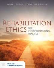Rehabilitation Ethics:  Beyond Principals with Online Access