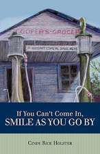 If You Can't Come In, Smile as You Go by