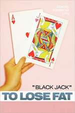 Black Jack to Lose Fat