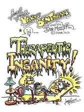 Therapeutic Insanity!