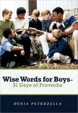 Wise Words for Boys - 31 Days of Proverbs