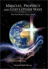 Miracles, Prophecy and God's Other Ways