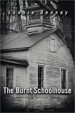The Burnt Schoolhouse