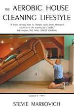 The Aerobic House Cleaning Lifestyle