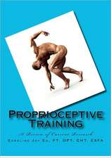 Proprioceptive Training:  A Review of Current Research