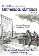 15 000 Problems from Mathematical Olympiads Book 8:  Mathematical Competitions for University Students