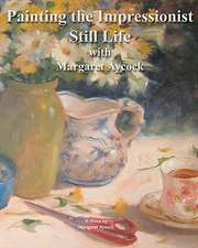 Painting the Impressionist Still Life with Margaret Aycock:  International Mathematics Tournament of the Towns