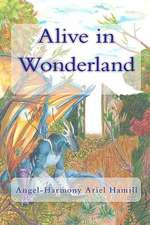 Alive in Wonderland:  And Other Tales of Love and Lust
