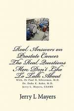 Real Answers on Prostate Cancer the Real Questions Men Don't Like to Talk about